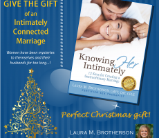 The Gift of an Intimately Connected Marriage
